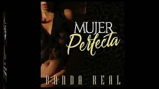 Banda Real - Mujer Perfecta [Official Audio]