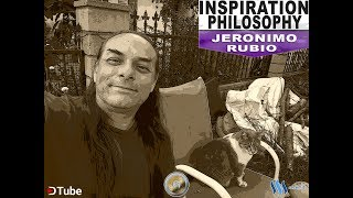 Jeronimo's Inspirational Philosophy Corner Part#1 Inspiration for Poetry