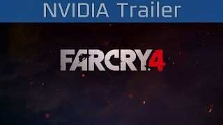 Far Cry 4 - NVIDIA Trailer [HD 1080P]