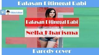Download lagu Balasan Ditinggal Rabi Nella Kharisma Parody MP3