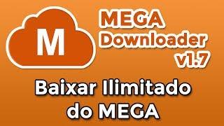 COMO BAIXAR DO MEGA ILIMITADO - MEGA Downloader v1.7