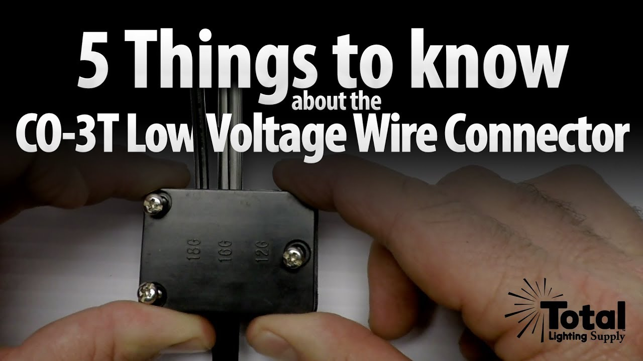 5 Things to know about the CO-3T Low Voltage Wire Connector ...