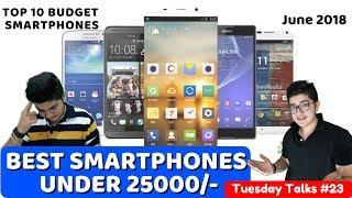 BEST SMARTPHONES under 25000 | TOP SMARTPHONES to BUY? | Budget Categories | June 2018| Varun Lilani