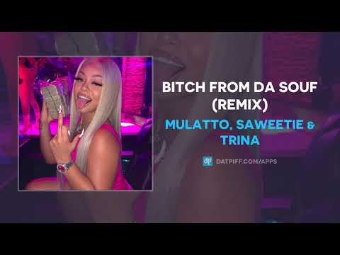Mulatto, Saweetie & Trina – Bitch From Da Souf (Remix) (AUDIO)