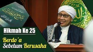 Hikmah Ke 25 :  Berdo'a Sebelum Berusaha | Buya Yahya | Al Hikam | 15 Jan 2018