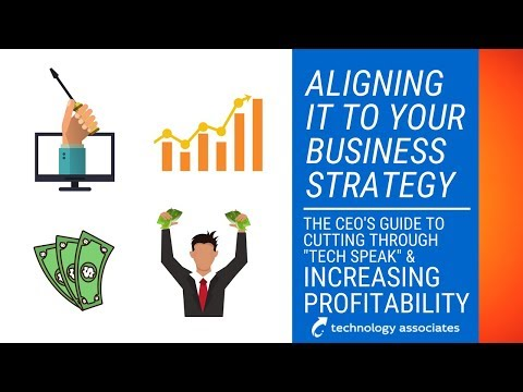 Aligning IT to Your Business Strategy - Expertise in Business Webinar 4 - Technology Associates