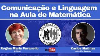 Comunicação e Linguagem na Aula de Matemática - com Regina Maria Pavanello e Carlos Mathias