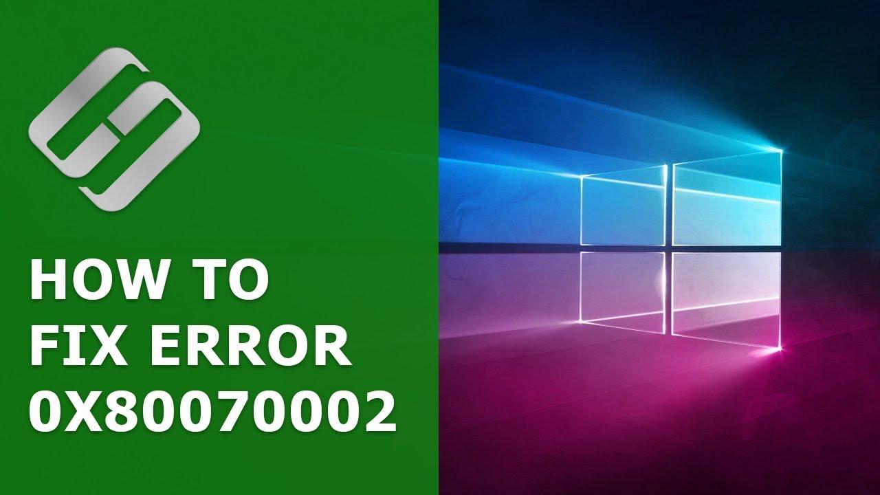 Fix Windows Update Error 0x80070002 in Windows 10/8/7 [2019