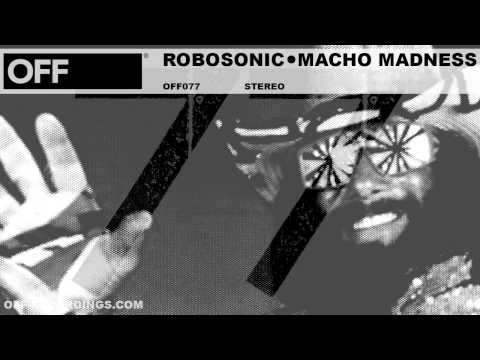 Robosonic - Macho Madness - OFF077