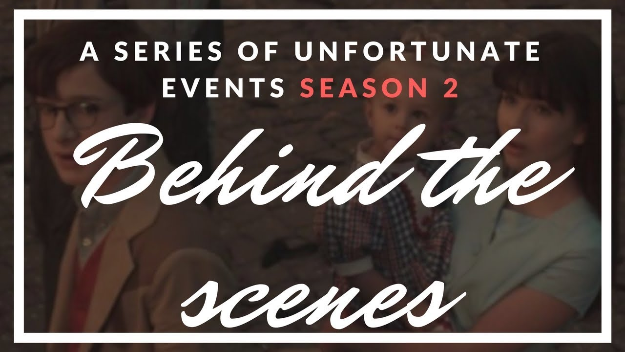 Download A Series Of Unfortunate Events Season 2 Behind the Scenes