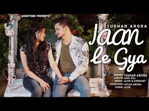 JAAN LE GYA (Official Video) TUSHAR ARORA | New Punjabi Songs 2019