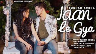 Gambar cover JAAN LE GYA (Official Video) TUSHAR ARORA | New Punjabi Songs 2019 |