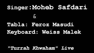 Moheb Safdari & Feroz Masudi & Weiss Malek Live