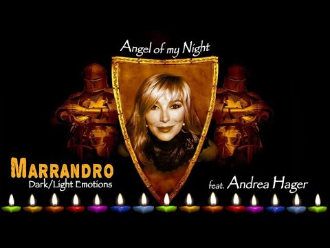 MARRANDRO ft. Andrea Hager - Angel of my Night a Dark/Light Emotions Love-Ballade of a special kind