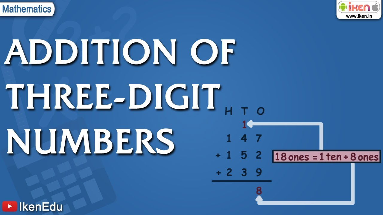 Learn Math Addition Of 3 Digit Numbers Mathematics Iken Ikenedu Ikenapp Youtube How to read three digit numbers