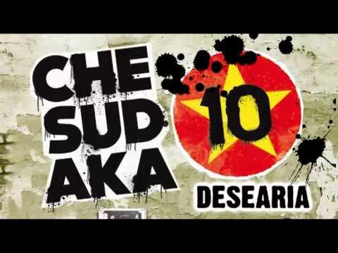 Desearía - Che Sudaka