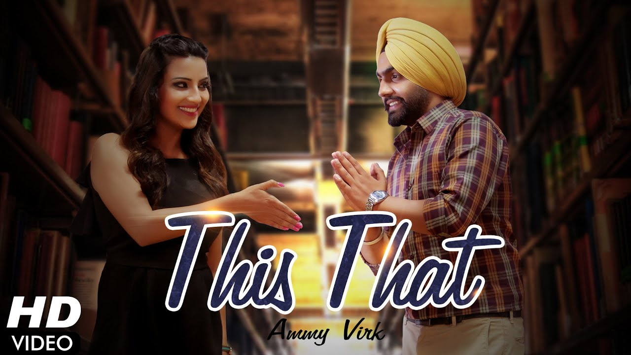 This That Dil Wali Gal Ammy Virk