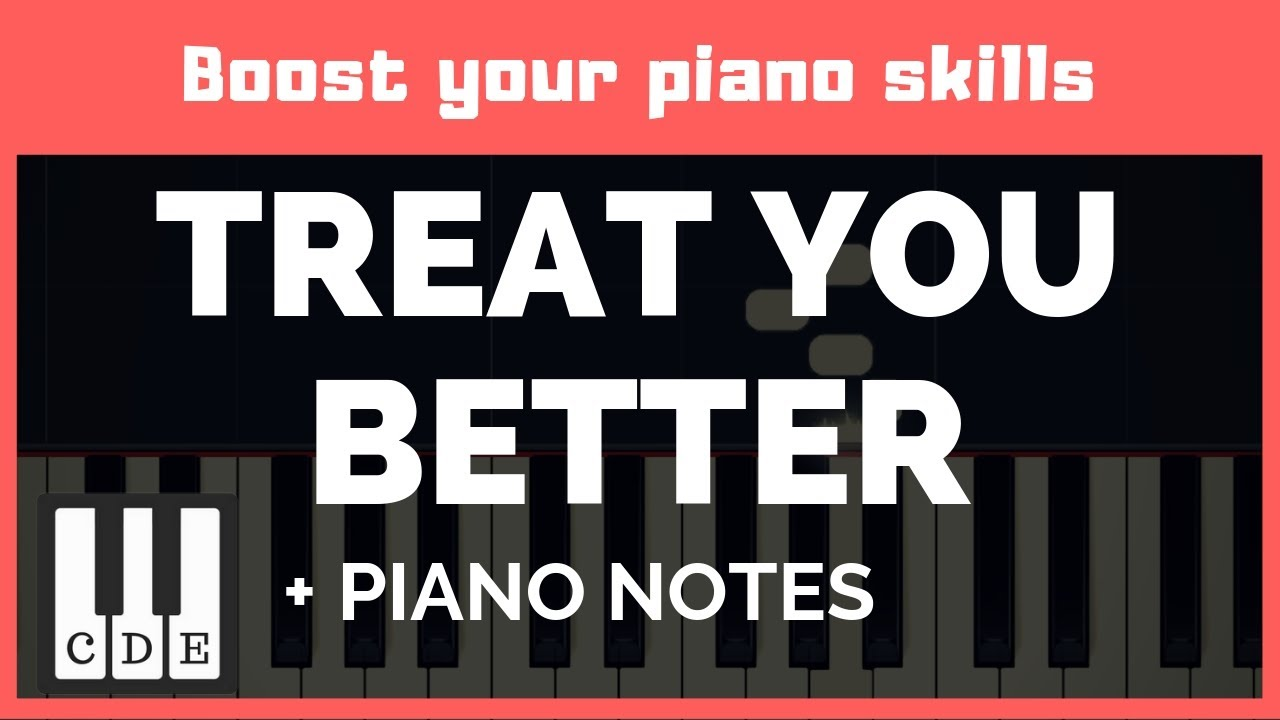 piano tab – Treat You Better – Shawn Mendes