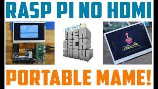 Rasp Pi No HDMI - Portable MAME Part 1