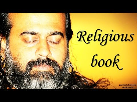 Acharya Prashant:The ones likely to misinterpret a religious book are the followers of that religion