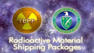 Radioactive Material Shipping Packages