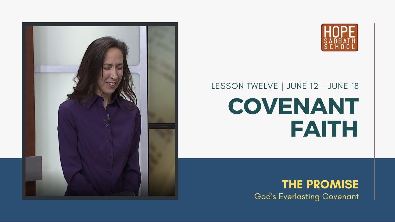 Lesson 12   Covenant Faith (Qtr. 2, 2021)