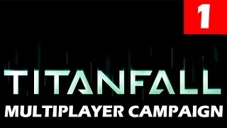 Titanfall Walkthrough Part 1 CAMPAIGN Let