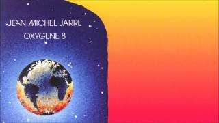 Oxygene 8 Megamix - Jean Michel Jarre