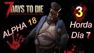 7 DAYS TO DIE #3 - Alpha 18 - Preparados para el apocalipsis zombies  - DIRECTO Gameplay español