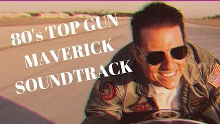Top Gun: Maverick would be AWESOME with an 80's Soundtrack