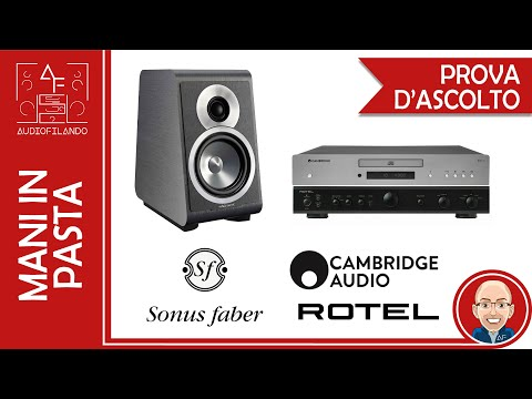 sonus-faber-principia-1---rotel-a10---cambridge-audio-axc35---prova-d'ascolto-e-review