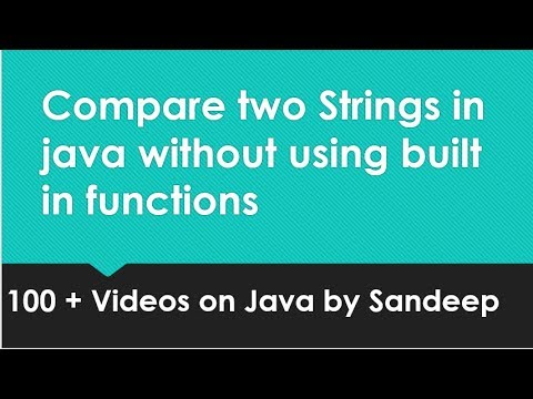 How To Compare Two Strings In Java Without Using Built In Functions?