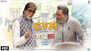 102 Not Out   GYM   Amitabh Bachchan   Rishi Kapoor   Umesh Shukla   In Cinemas May 4th