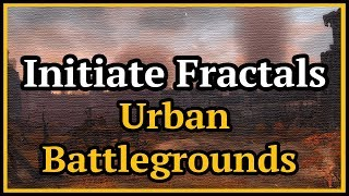 Guild Wars 2 Initiate Fractals Urban Battlegrounds