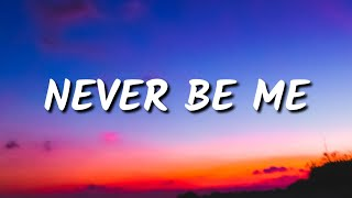 Miley Cyrus - Never Be Me (Lyrics)