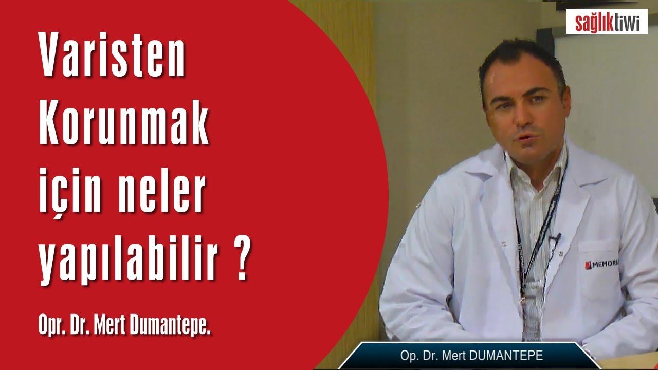 Varisten Korunmak için neler yapılabilir ? SaglikTiwi  Opr. Dr. Mert Dumantepe