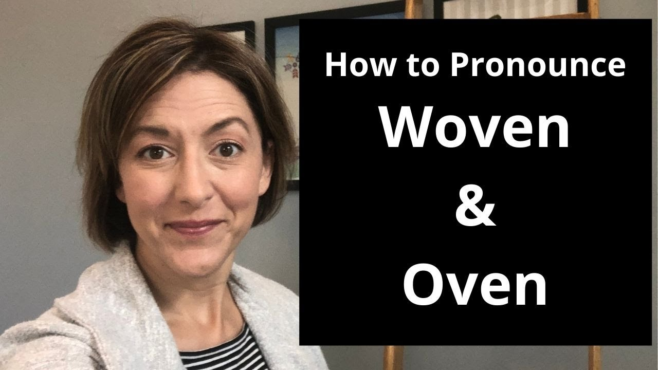 How to Pronounce WOVEN & OVEN - American English Pronunciation Lesson