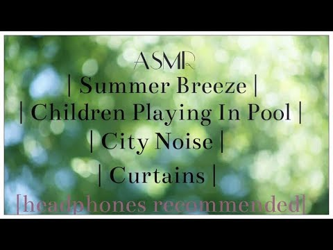 ASMR | Summer Breeze | Children Playing Outside | City Noise | Curtains