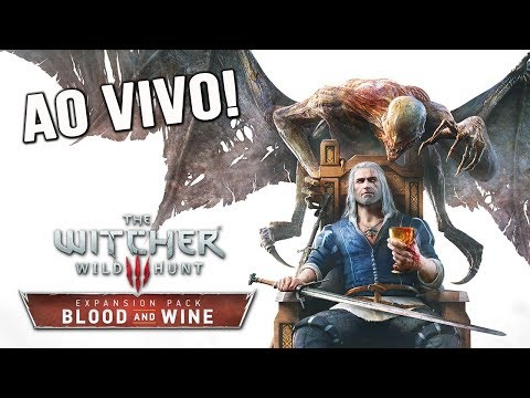 THE WITCHER 3 BLOOD AND WINE AO VIVO! - HORA DE MATAR A SAUDADE! (XBOX ONE X GAMEPLAY)