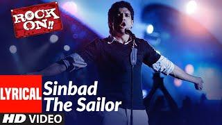 Lyrical: Sinbad The Sailor   Rock On   Farhan Akhtar, Raman Mahadevan   Shankar-Ehsaan-Loy