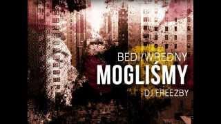 Bedi/Wredny - Mogliśmy feat. Dj Freezby