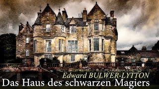 Das Haus des schwarzen Magiers von Edward BULWER-LYTTON (Hörbuch)