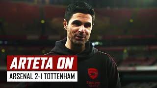 'We were the better team' | Mikel Arteta on Arsenal 2-1 Tottenham Hotspur
