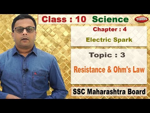 class 10 | Science | Chapter 4 | Electric Spark | Topic 3 | Resistance & Ohm's Law