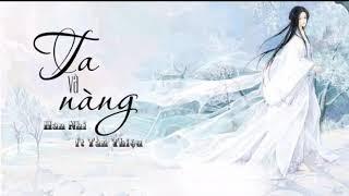 Vietsub Pinyin | Ta Và Nàng (你我) - [Cover] - Hàn Nhi Ft Tần Thiệu
