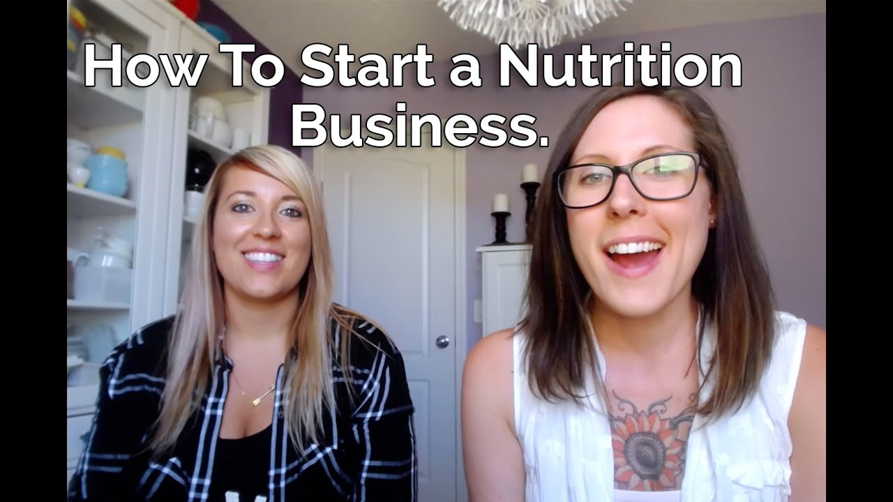 How To Start a Nutrition Business