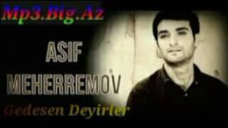 Asif Meherremov-Gedesen Deyirler