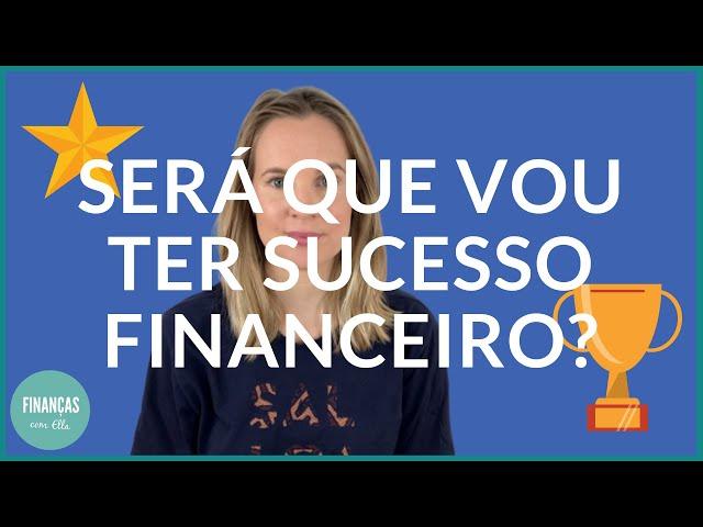5 sinais de que vais ter sucesso financeiro