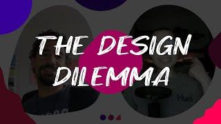 The Design Dilemma // S01 E14