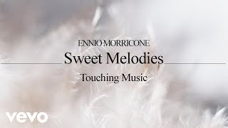 Ennio Morricone - Sweet Melodies, Touching Music⎢Soundtracks Collection